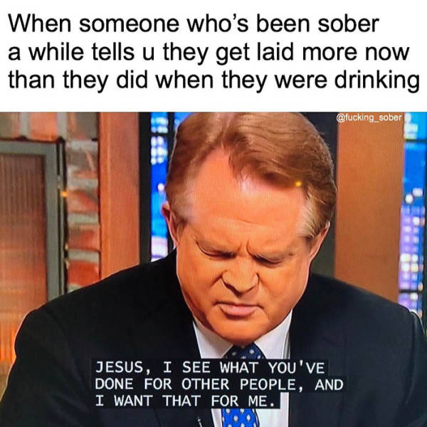 These Recovering Addict Memes Are Desperately Trying To Stay Sober…