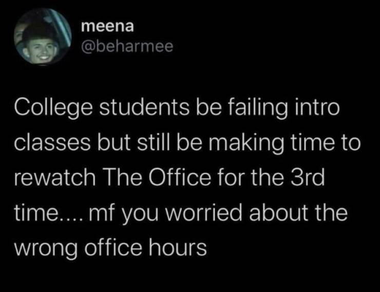 Ah, College Years…